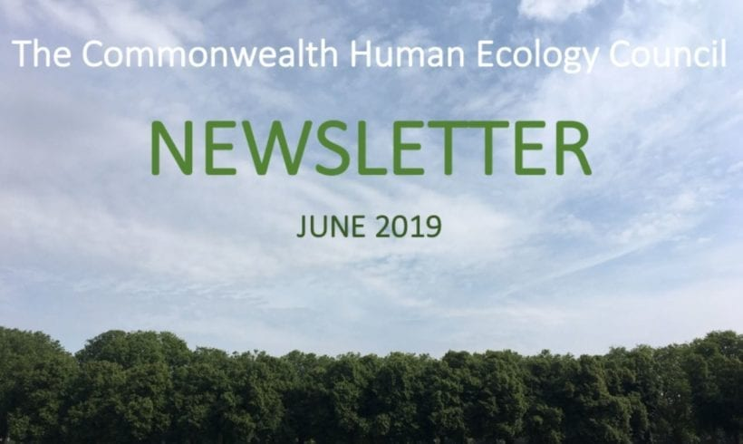 The Commonwealth Human Ecology Council Newsletter – June 2019