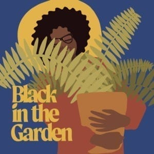 Black in the Garden Podcast Logo